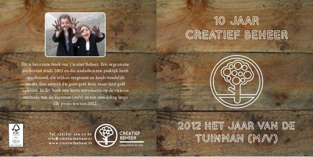 10 Jaar Creatief Beheer - 2012 Het Jaar Van De Tuinman ( M / V ).
