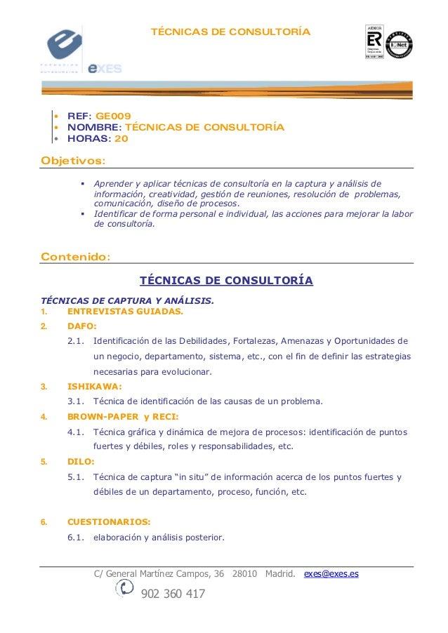 TÉCNICAS DE CONSULTORÍA     •   REF: GE009     •   NOMBRE: TÉCNICAS DE CONSULTORÍA     •   HORAS: 20Objetivos:            ...