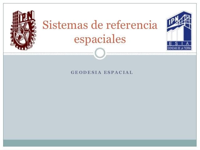 Ge 01 sistemas de referencia espaciales