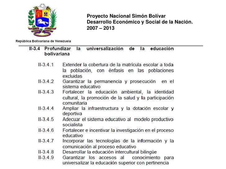 Proyecto Nacional Simón BolívarDesarrollo Económico y Social de la Nación.2007 – 2013