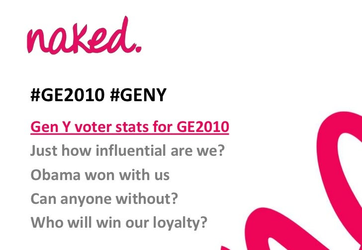 #GE2010 #GENY<br />Gen Y voter stats for GE2010<br />Just how influential are we?<br />Obama won with us<br />Can anyone w...