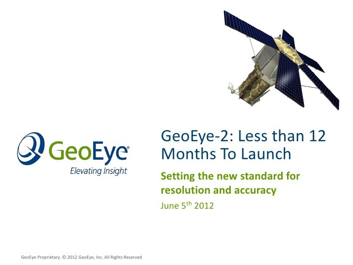 GeoEye-2: Less than 12                                                              Months To Launch                      ...