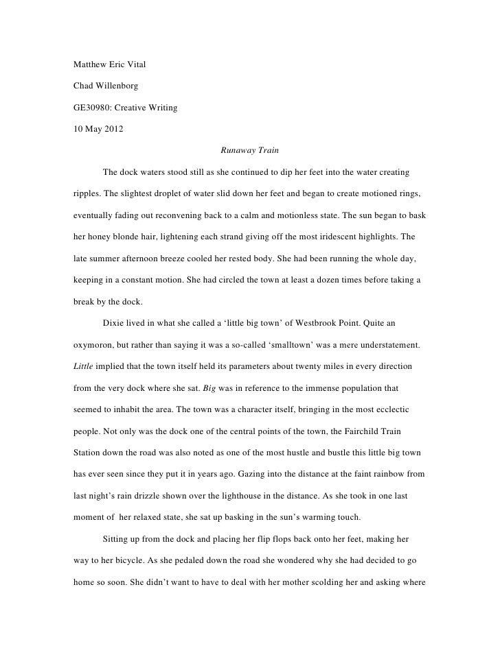 Matthew Eric VitalChad WillenborgGE30980: Creative Writing10 May 2012                                        Runaway Train...