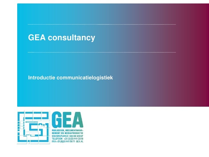 GEA consultancy<br />Introductiecommunicatielogistiek<br />