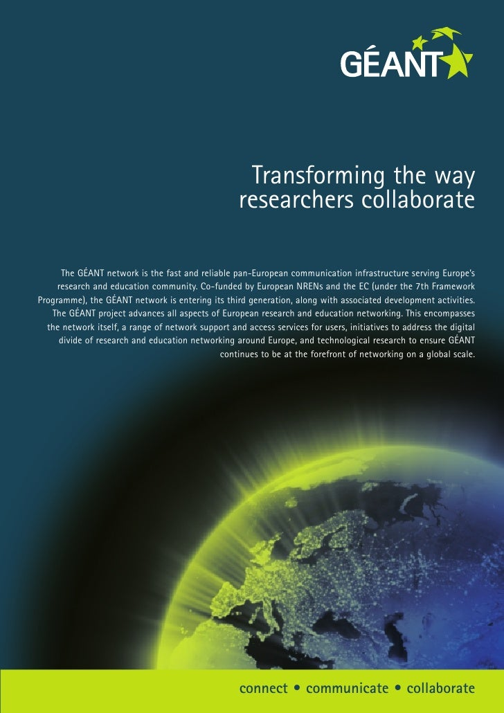 Transforming the way                                                     researchers collaborate        The GÉANT network ...