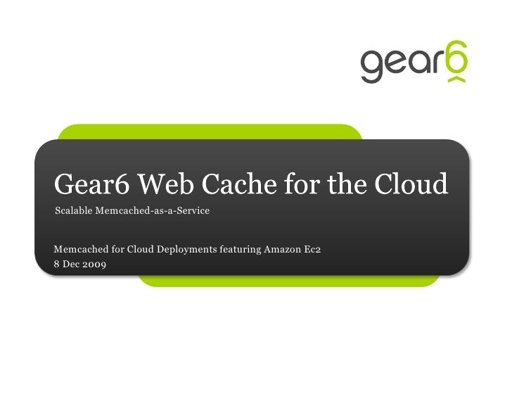 Scalable Memcached-as-a-Service   Memcached for Cloud Deployments featuring Amazon Ec2 8 Dec 2009