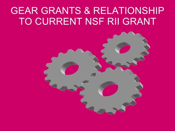GEAR GRANTS & RELATIONSHIP TO CURRENT NSF RII GRANT