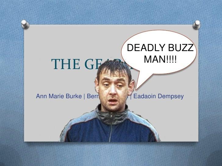 DEADLY BUZZ                                 MAN!!!!     THE GEARHEADSAnn Marie Burke | Bernhard Raml | Eadaoin Dempsey