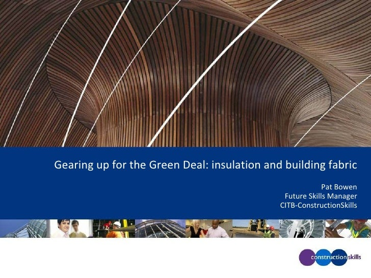 Gearing up for the Green Deal: insulation and building fabric                                                          Pat...