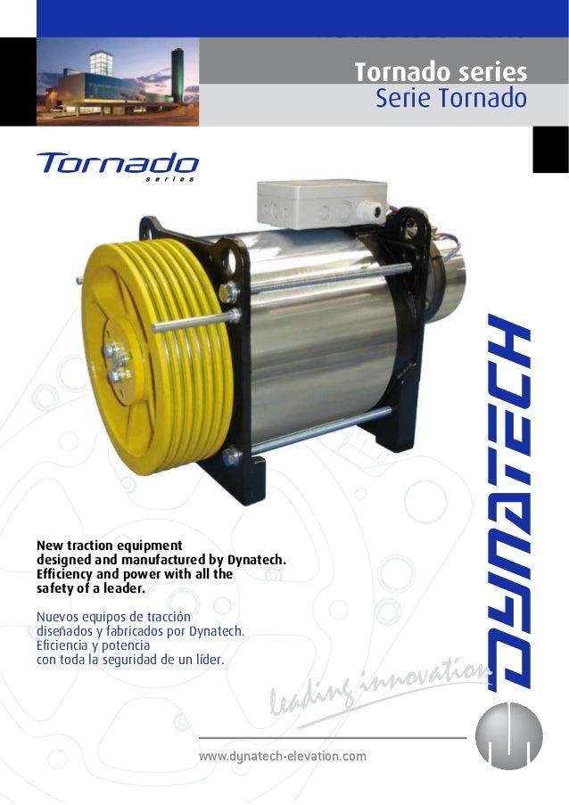 leading innovation www.dynatech-elevation.com NOVEDADES NEWS Tornado series Serie Tornado New traction equipment designed ...