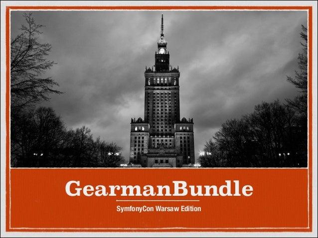 GearmanBundle SymfonyCon Warsaw Edition