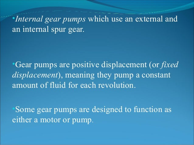 Gear Pump Ppt •internal Gear Pumps Which Use