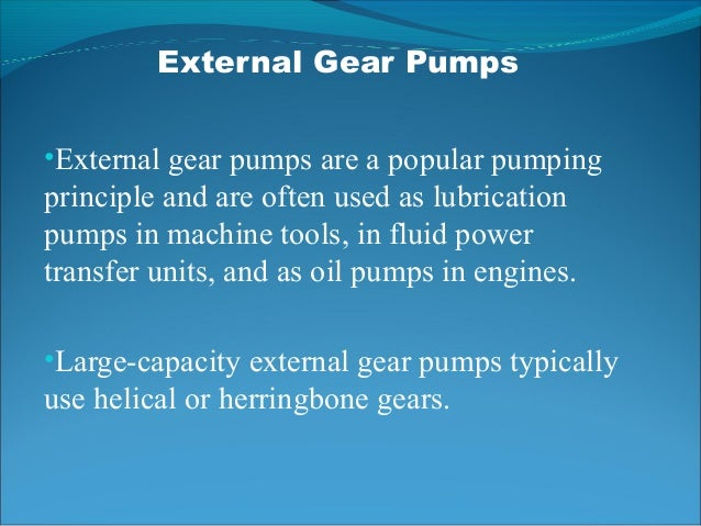 Gear Pump Ppt External Gear Pumps •external