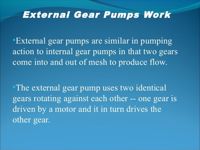 Gear Pump Ppt External Gear Pumps Work