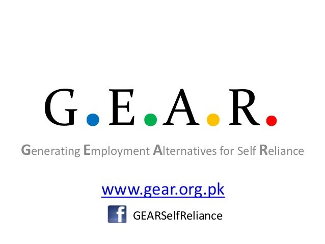G E A R                                 .Generating Employment Alternatives for Self Reliance              www.gear.org.pk...