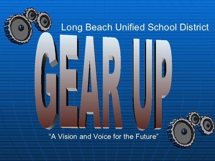 """Long Beach Unified School District""""A Vision and Voice for the Future"""""""