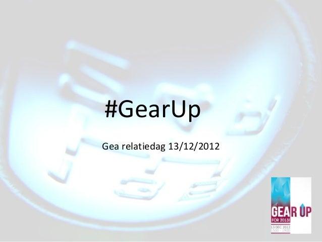 #GearUpGea relatiedag 13/12/2012