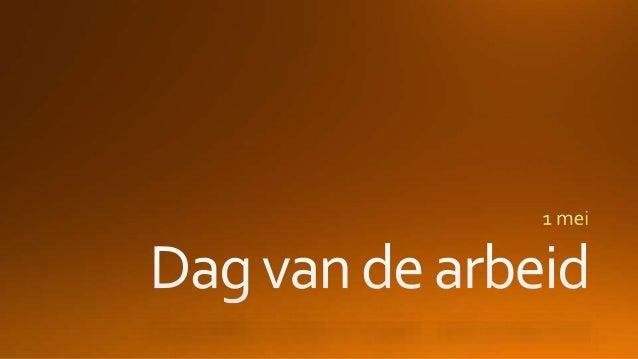 • https://nl.wikipedia.org/wiki/Dag_van_de_Arbeid • https://nl.wikipedia.org/wiki/Internationale_(lied) • http://www.js-ka...