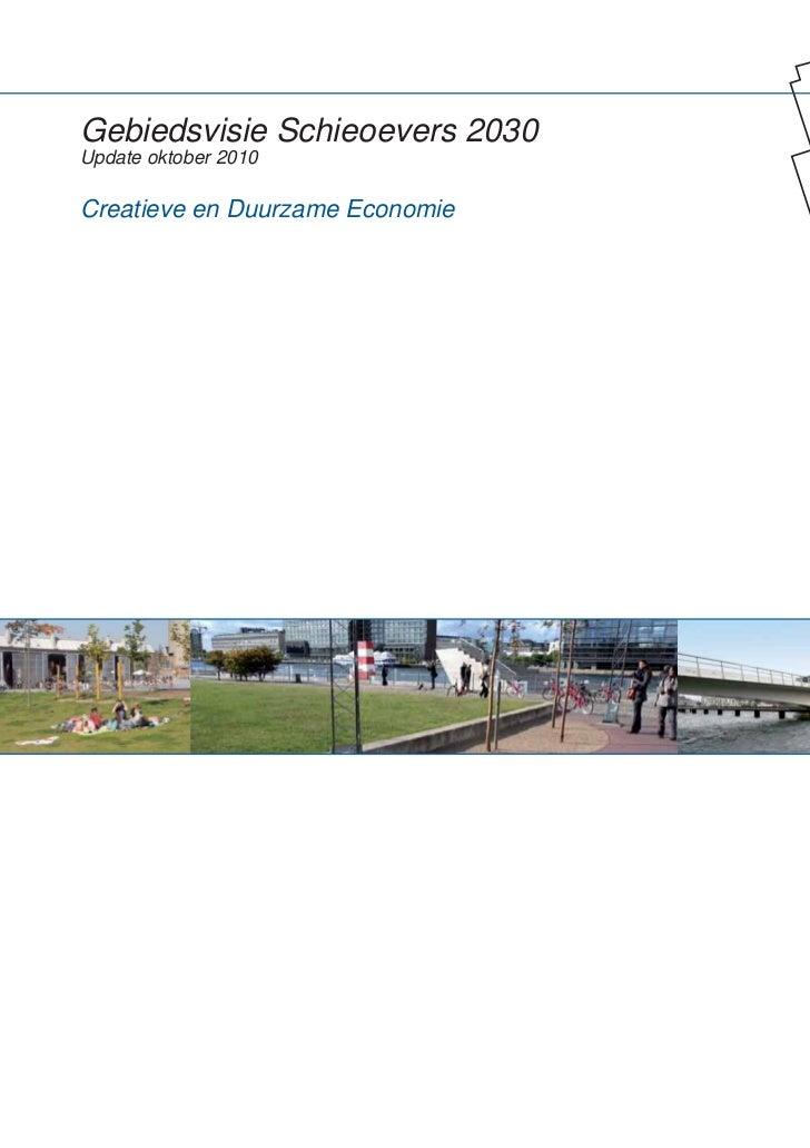 Gebiedsvisie Schieoevers 2030Update oktober 2010Creatieve en Duurzame Economie