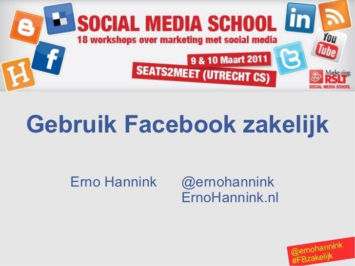 Gebruik Facebook zakelijk   Erno Hannink   @ernohannink                  ErnoHannink.nl                                   ...
