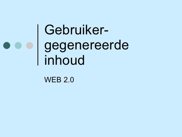 Gebruiker-gegenereerde inhoud WEB 2.0