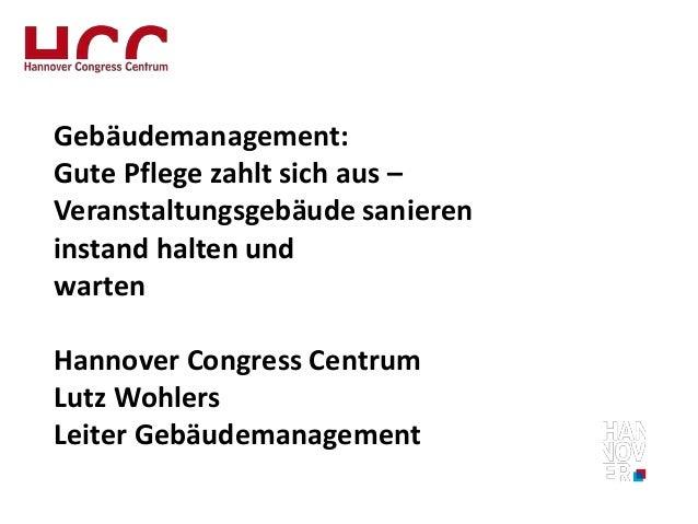 Text Gebäudemanagement: Gute Pflege zahlt sich aus – Veranstaltungsgebäude sanieren instand halten und warten Hannover Con...