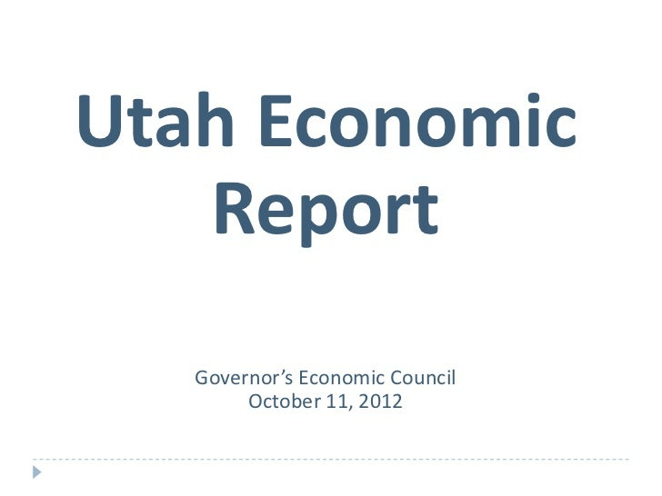 Utah Economic   Report   Governor's Economic Council        October 11, 2012