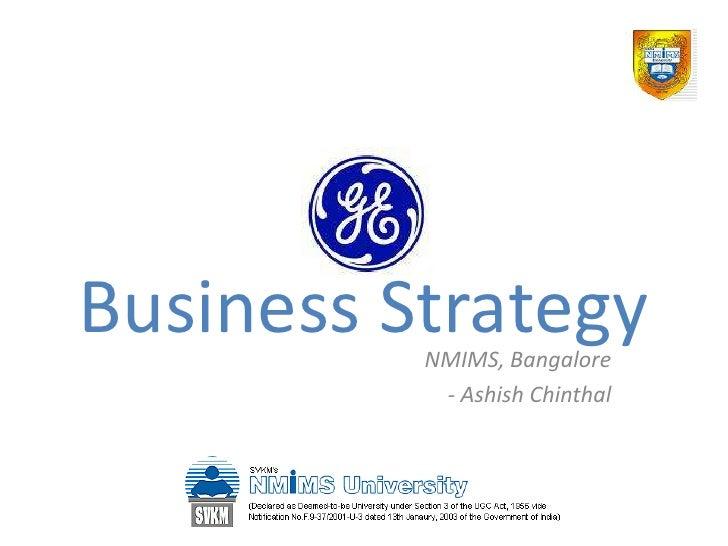 Business Strategy           NMIMS, Bangalore            - Ashish Chinthal