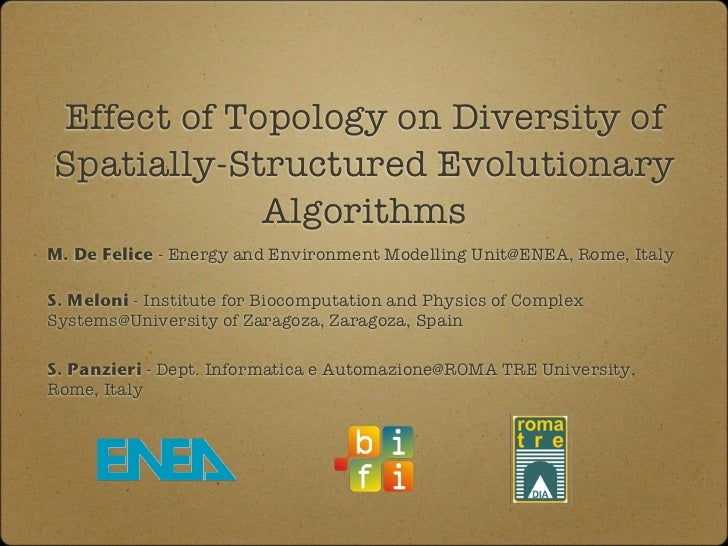 Effect of Topology on Diversity ofSpatially-Structured Evolutionary            AlgorithmsM. De Felice - Energy and Environ...