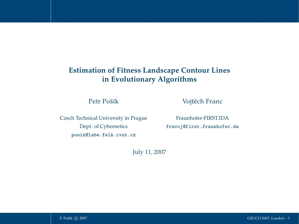 Estimation of Fitness Landscape Contour Lines              in Evolutionary Algorithms                    Petr Pošík       ...