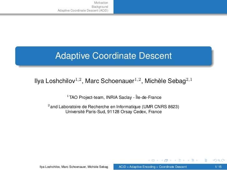 Motivation                                    Background             Adaptive Coordinate Descent (ACiD)            Adaptiv...