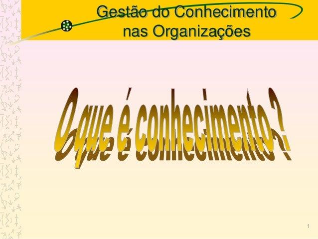 Gestão do Conhecimento nas Organizações 1