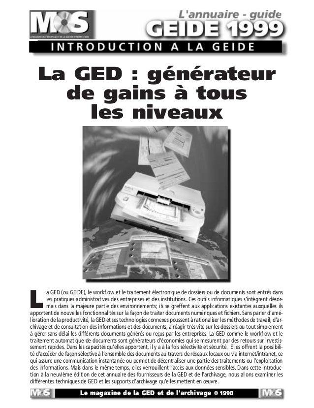 Le magazine de la GED et de l'archivage © 1998 L a GED (ou GEIDE), le workflow et le traitement électronique de dossiers o...