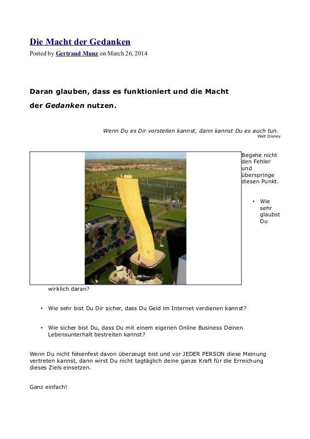 Die Macht der Gedanken Posted by Gertraud Munz on March 26, 2014 Daran glauben, dass es funktioniert und die Macht der Ged...