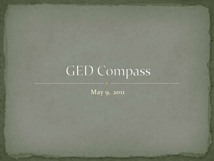 May 9, 2011<br />GED Compass<br />