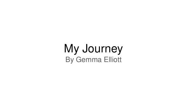 My JourneyBy Gemma Elliott