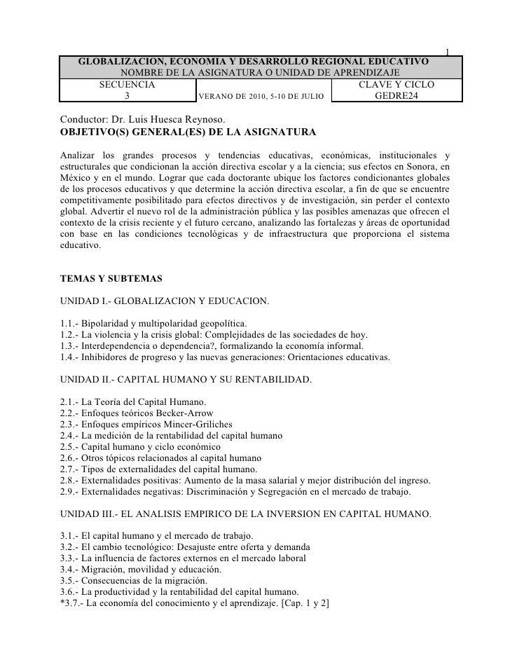 1     GLOBALIZACION, ECONOMIA Y DESARROLLO REGIONAL EDUCATIVO           NOMBRE DE LA ASIGNATURA O UNIDAD DE APRENDIZAJE   ...