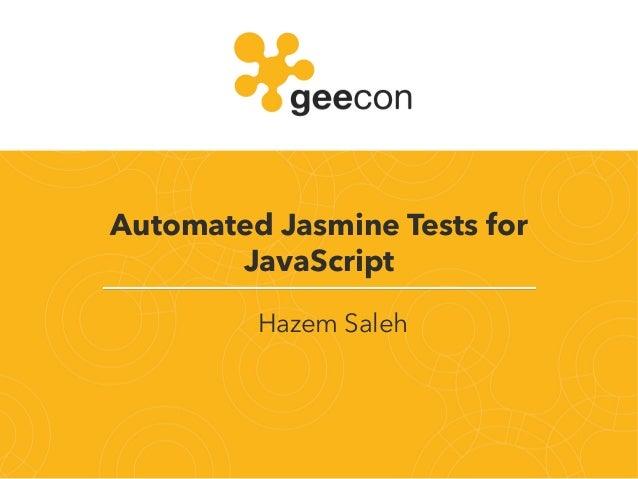 Automated Jasmine Tests for JavaScript Hazem Saleh