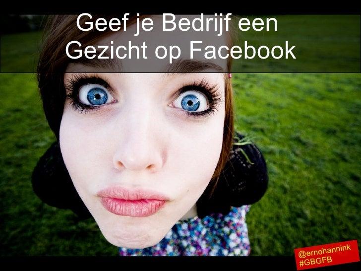 Geef je bedrijf een gezicht op facebook #GBGFB