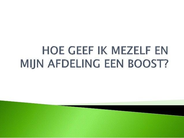 """   """"stoot extra energie om iets te versnellen""""        (Encycl. van de Nederlandse Taal)   Voor alles wat we doen hebben ..."""