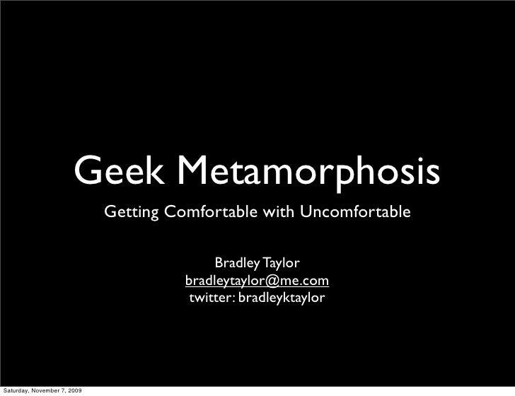 Geek Metamorphosis: Getting Comfortable with Uncomfortable