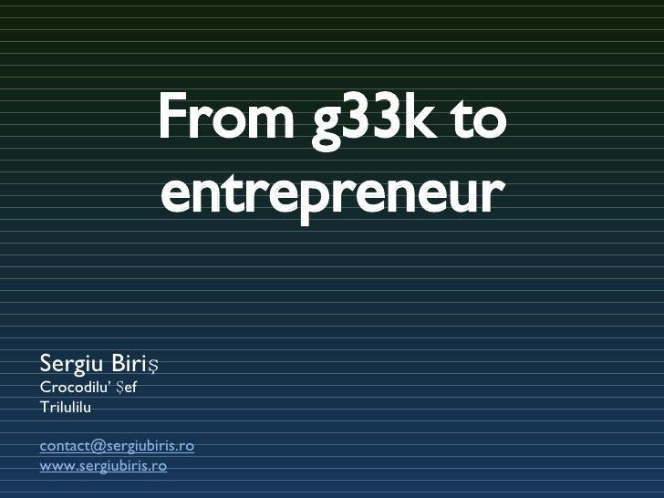 From g33k to entrepreneur
