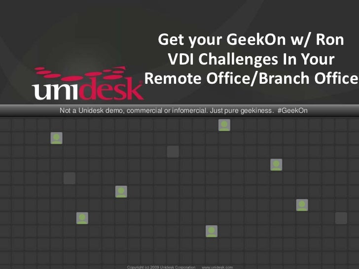 GeekOn with Ron - Session #3: VDI Challenges in your Remote Office/Branch Office