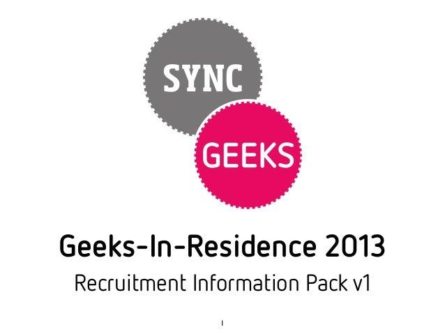 Geeks-In-Residence 2013 Recruitment Information Pack v1                1