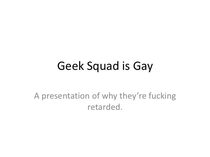 Geek squad is gay