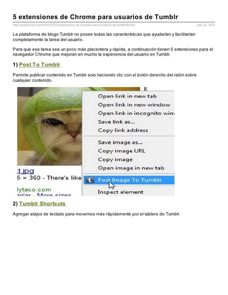 5 extensiones de Chrome para usuarios de Tumblrhttp://geeksroom.com/2012/07/5-extensiones-de-chrome-para-usuarios-de-tumbl...