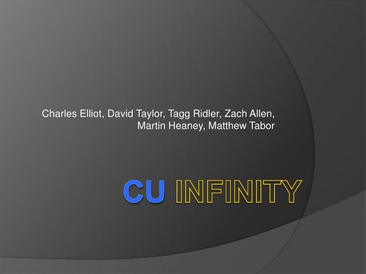 CUINFINITY<br />Charles Elliot, David Taylor, TaggRidler, Zach Allen, Martin Heaney, Matthew Tabor <br />