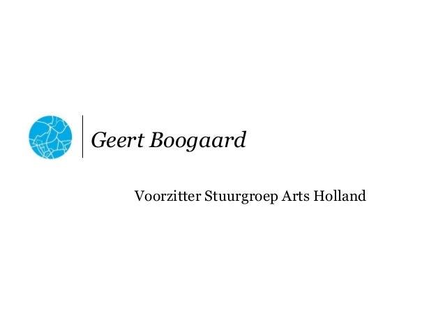 Geert Boogaard   Voorzitter Stuurgroep Arts Holland