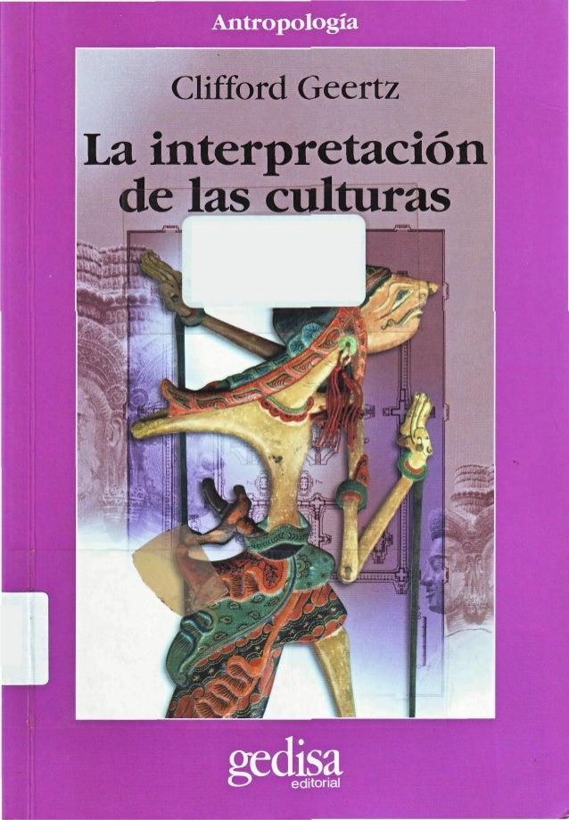 Clifford Geertz LA INTERPRETACIÓN DE LAS CULTURAS Serie CLA.DE.MA ANTROPOLOGÍA