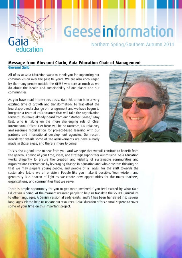 Geeseinformation Northern Spring/Southern Autumn 2014 Message from Giovanni Ciarlo, Gaia Education Chair of Management Gio...